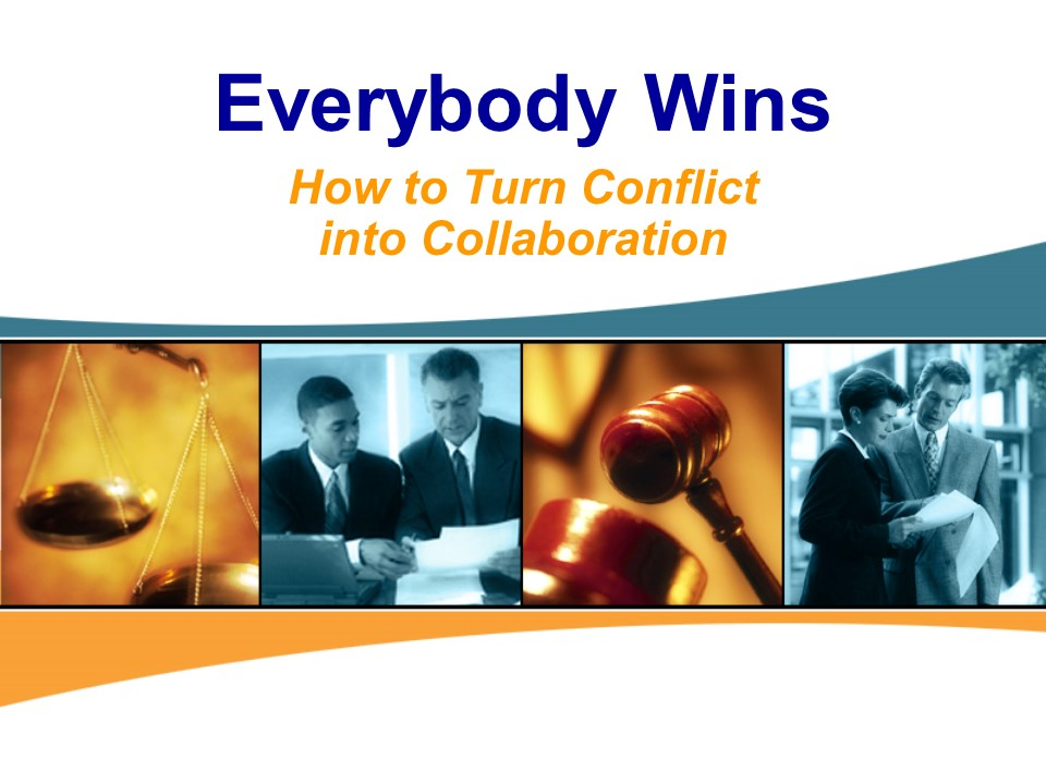 Everybody Wins - How to Turn Conflict into Collaboration