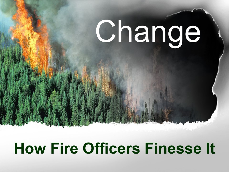 Change-How Fire Officers Finesse It.jpg