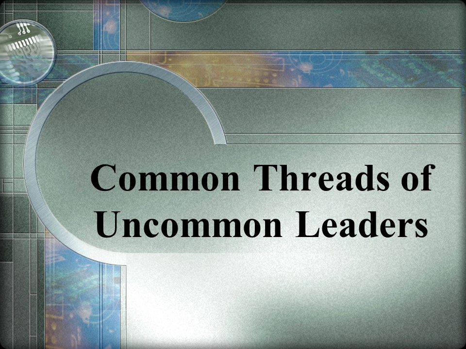 Common Threads of Uncommon Leaders.jpg