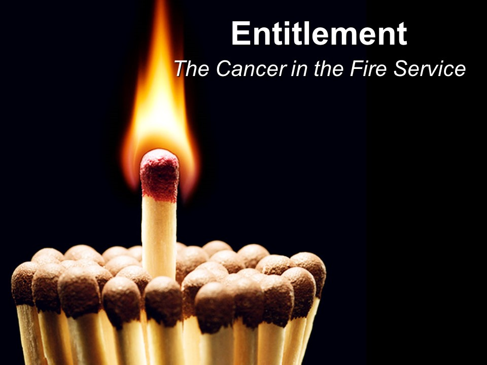 Entitlement-Cancer in the Fire Service.jpg