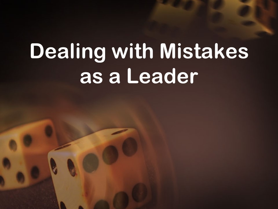 Dealing with Mistakes as a Leader.jpg
