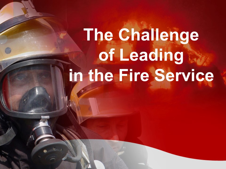 Challenge of Leading in the Fire Service.jpg