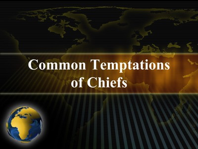Common Temptations of Chiefs